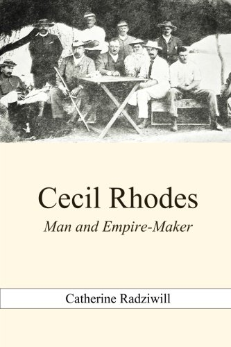 Cecil Rhodes, Man and Empire-Maker ebook