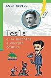 Tesla e la macchina a energia cosmica (Lampi di genio)