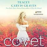 Covet | Tracey Garvis Graves