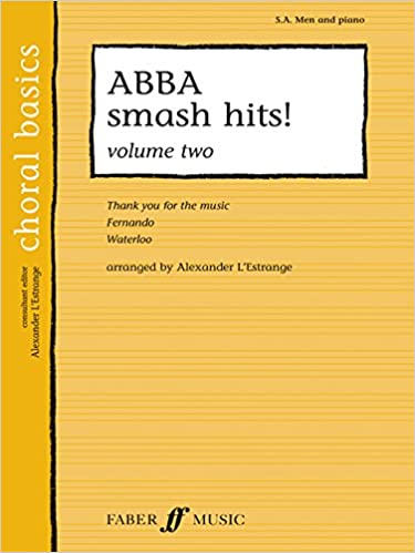 ABBA Smash Hits!: v. 2: SA/men Accompanied (Faber Edition: Choral Basics) (Choral Basics (Faber))