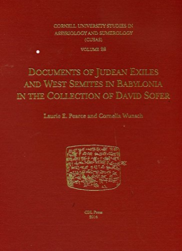 CUSAS 28: Documents of Judean Exiles and West Semites in Babylonia in the Collection of David Sofer by CDL Press