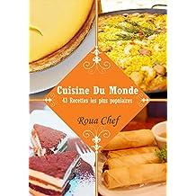 Cuisine du Monde: 43 Recettes les plus populaires (French Edition)