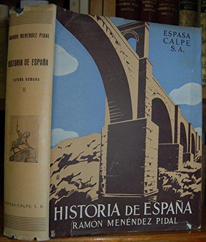 HISTORIA DE ESPAÑA. TOMO II: ESPAÑA ROMANA 218 A. DE J. C. A 414 D. DE J.C.: Amazon.es: MENÉNDEZ PIDAL, Ramón (dir.): Libros