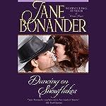 Dancing on Snowflakes | Jane Bonander