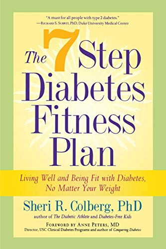 The 7 Step Diabetes Fitness Plan: Living Well and Being Fit with Diabetes, No Matter Your Weight (Marlowe Diabetes Libra