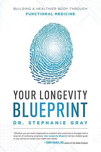 Your longevity blueprint building a healthier body through your longevity blueprint building a healthier body through functional medicine by gray stephanie malvernweather Gallery