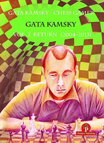 2004 Chess - Gata Kamsky - Chess Gamer, Volume 2: Return 2004-2013
