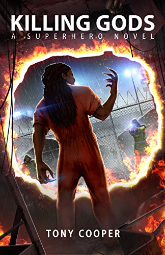 Killing Gods: A Superhero Novel (The 'Powerless' Superhero Novel Series Book 2)