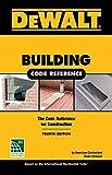 DEWALT Building Code Reference: Based on the 2018 International Residential Code (DEWALT Series)
