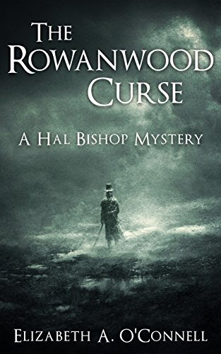 The Rowanwood Curse (Hal Bishop Mysteries Book 1)