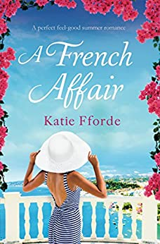 A French Affair: A perfect feel good summer romance by [Fforde, Katie]