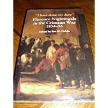 I Have Done My Duty: Florence Nightingale in the Crimean War, 1854-58 by Florence Nightingale (1987-05-03)
