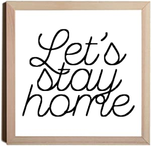 Wood Sign,Let's Stay Home Print, Print, Poster, Home Decor, Wall Art, Inspirational Wall Art, Print, Let's Stay Home Sign Decorative Home Wall Art 12x12