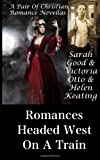 Romances Headed West on a Train, Sarah Good, 1494321165