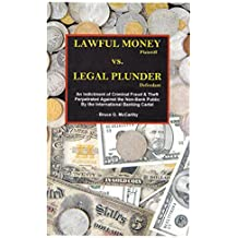 LAWFUL MONEY Plaintiff vs. LEGAL PLUNDER Defendant