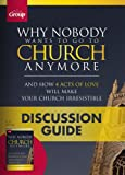 Why Nobody Wants to Go to Church Anymore Discussion Guide (Package Of 10), Group Publishing Staff, 1470713241