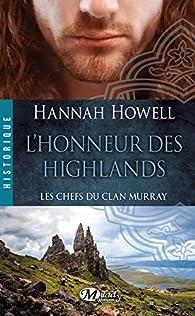 Les chefs du clan Murray, Tome 2 : L'honneur des Highlands par Hannah Howell