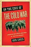 On the Edge of the Cold War, Igor Lukes, 0195166795