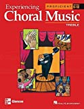 Experiencing Choral Music, Proficient Treble Voices, Student Edition (EXPERIENCING CHORAL MUSIC PROFICIENT SE) by McGraw-Hill Education (2004-04-07)