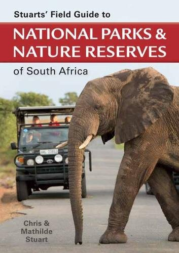 !Best Stuarts' Field Guide to National Parks & Nature Reserves of South Africa (Stuarts' Field Guides) K.I.N.D.L.E