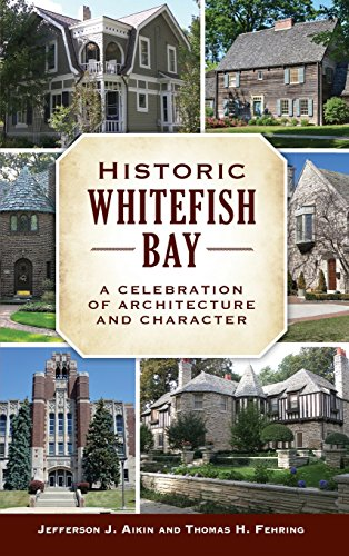 Historic Whitefish Bay: A Celebration of Architecture and - Bay Whitefish