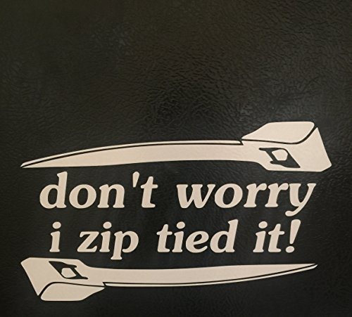 HUGE Don't worry i zip tie sticker Funny honda race car truck decal, Die cut vinyl decal for windows, cars, trucks, tool boxes, laptops, MacBook - virtually any hard, smooth surface