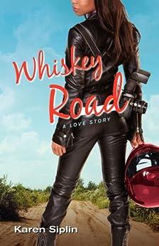 Whiskey Road: A Love Story by [Siplin, Karen V.]