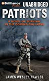 Patriots: A Novel of Survival in the Coming Collapse