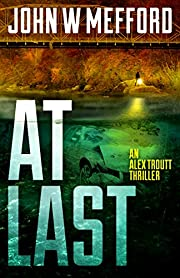 AT Last (An Alex Troutt Thriller, Book 6) (Redemption Thriller Series)