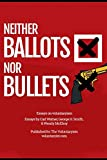 Neither Bullets Nor Ballots: Essays on voluntaryism