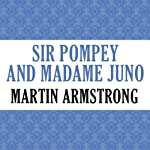 Sir Pompey and Madame Juno | Martin Armstrong