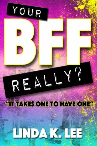 Read Online Your BFF Really???: It Takes One To Have One pdf