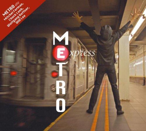 Metro (Loeb, Chuck Forman, Mitchel Haffner, Wolf Metro Express Jazz Rock/Fusion