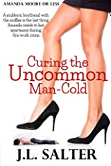 Curing the Uncommon Man-Cold: a screwball romantic comedy Paperback