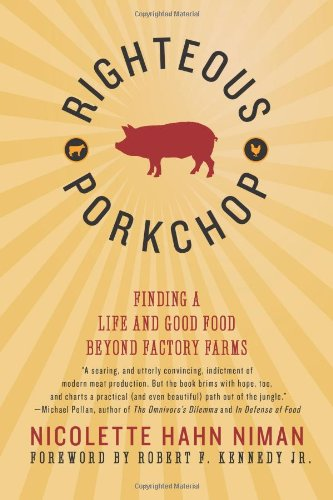 Righteous Porkchop: Finding a Life and Good Food Beyond Factory Farms (Choice Pork Top)