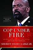 img - for Cop Under Fire: Moving Beyond Hashtags of Race, Crime and Politics for a Better America book / textbook / text book