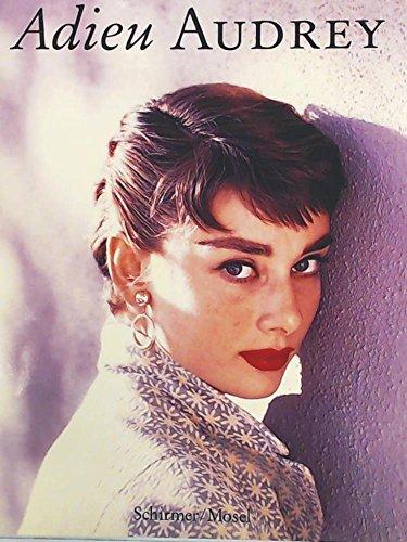 Adieu Audrey: Photographische Erinnerungen an Audrey Hepburn (German Edition)