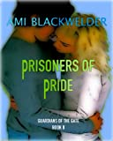 Prisoners of Pride (YA Colorado Elf Romance) (Twilight meets Wicked Lovely) (Guardians of the Gate Book 2)