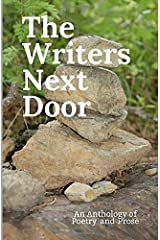 The Writers Next Door: An Anthology of Poetry and Prose Paperback