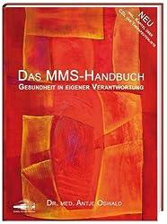 Das MMS Handbuch: Gesundheit in eigener Verantwortung von Antje Oswald Ausgabe 3. Auflage. (2012)