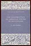 Construction of Christian Poetry in Old English, Gardner, John, 0809307057