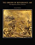 img - for The Baptistery of San Giovanni: The Origins of Renaissance Art: The Baptistery Doors, Florence (Vol. 2) book / textbook / text book