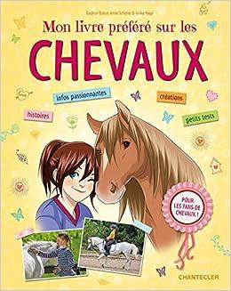 Mon Livre Prefere Sur Les Chevaux 9782803459490 Amazon Com
