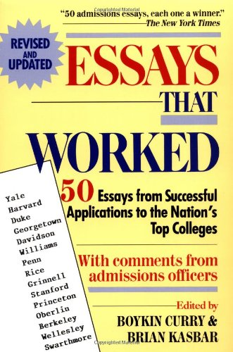 Essays That Worked: 50 Essays from Successful Applications to the Nation's Top Colleges