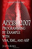 Microsoft Office Access 2007 Programming by Example with VBA, XML, and ASP
