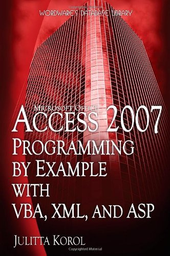 Microsoft Office Access 2007 Programming by Example with VBA, XML, and ASP by Natl Book Network