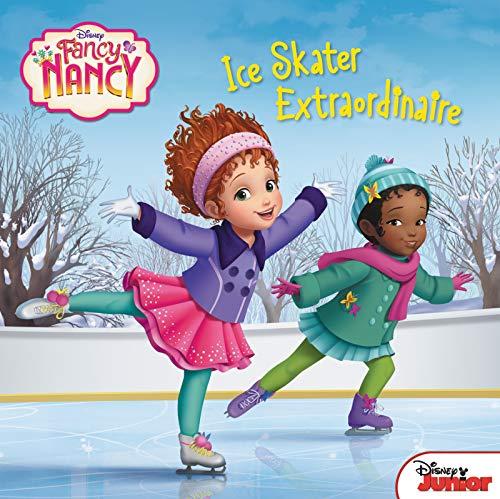 (Disney Junior Fancy Nancy: Ice Skater Extraordinaire)