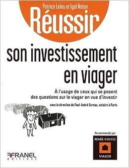 Amazon Fr Reussir Son Investissement En Viager A L Usage De Ceux