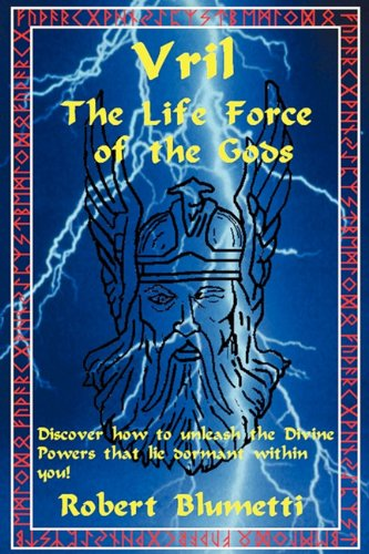 Free Vril: The Life Force of the Gods