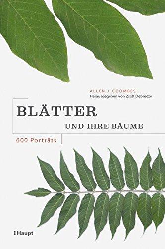Blätter und ihre Bäume: 600 Porträts